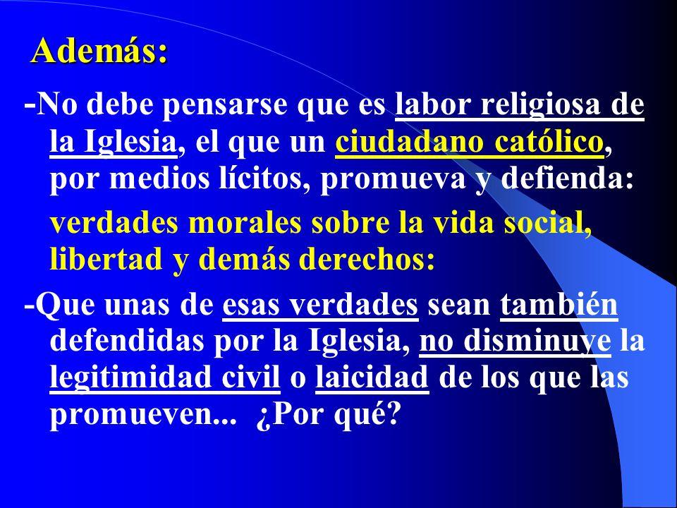 Por otra parte: -Los actos religiosos (culto, Sacramentos, doctrinas teológicas), están fuera de la competencia del Estado... No debe entrometerse ni