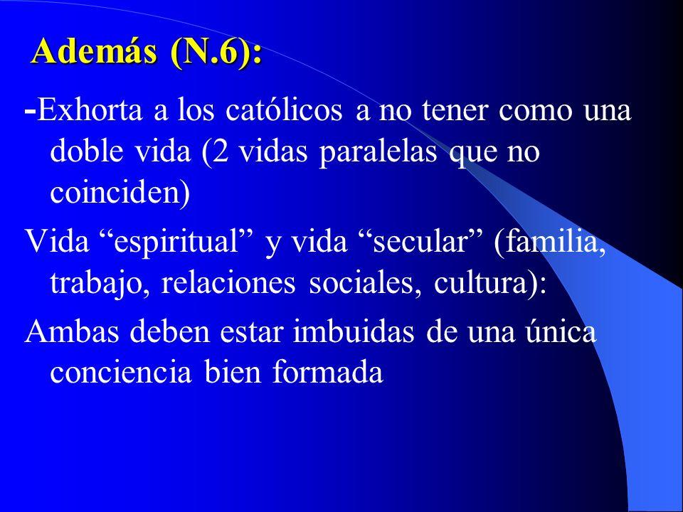 Al intervenir en este campo: - La Iglesia no busca ejercer un poder político ni eliminar la libertad de los católicos en temas opinables, sino formar