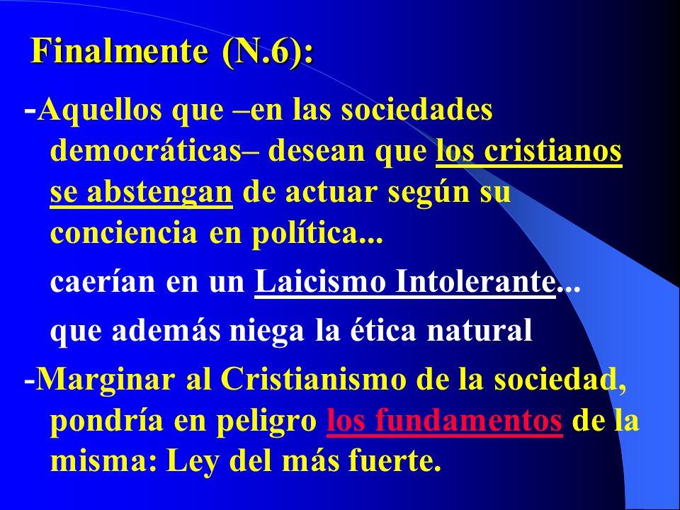 Además (N.6): - Exhorta a los católicos a no tener como una doble vida (2 vidas paralelas que no coinciden) Vida espiritual y vida secular (familia, t
