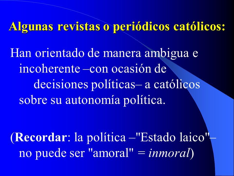 Capítulo IV. CONSIDERACIONES SOBRE ASPECTOS PARTICULARES N. 7 -Asociaciones u organizaciones de inspiración católica: Apoyado fuerzas o movimientos po