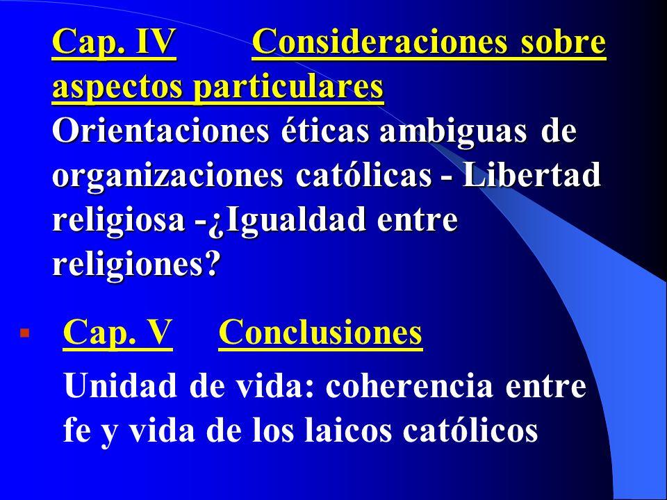 Cap. III Principios de la doctrina católica sobre laicismo y pluralismo ¿Ley natural = verdades confesionales? - Católicos en la sociedad: derechos