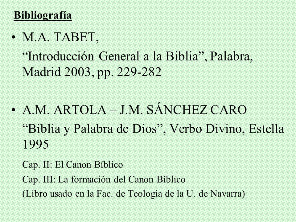 3 Concilios africanos: Hipona (393), III Cartago (397) y IV Cartago (419): todos los 27 (cfr. EB, n.12) Papa S. Inocencio I (Carta Consulenti tibi, 40