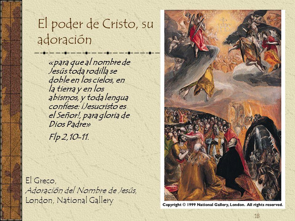 18 El poder de Cristo, su adoración «para que al nombre de Jesús toda rodilla se doble en los cielos, en la tierra y en los abismos, y toda lengua con
