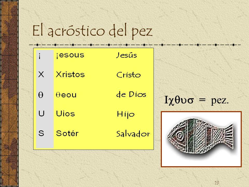 19 El acróstico del pez = pez.