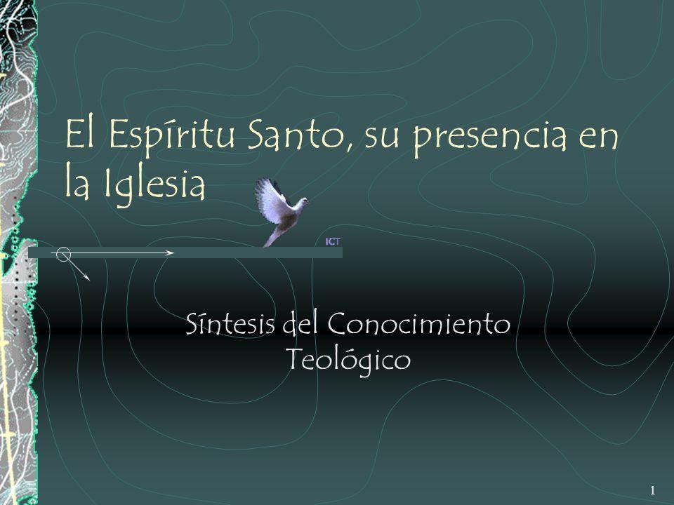 1 El Espíritu Santo, su presencia en la Iglesia Síntesis del Conocimiento Teológico