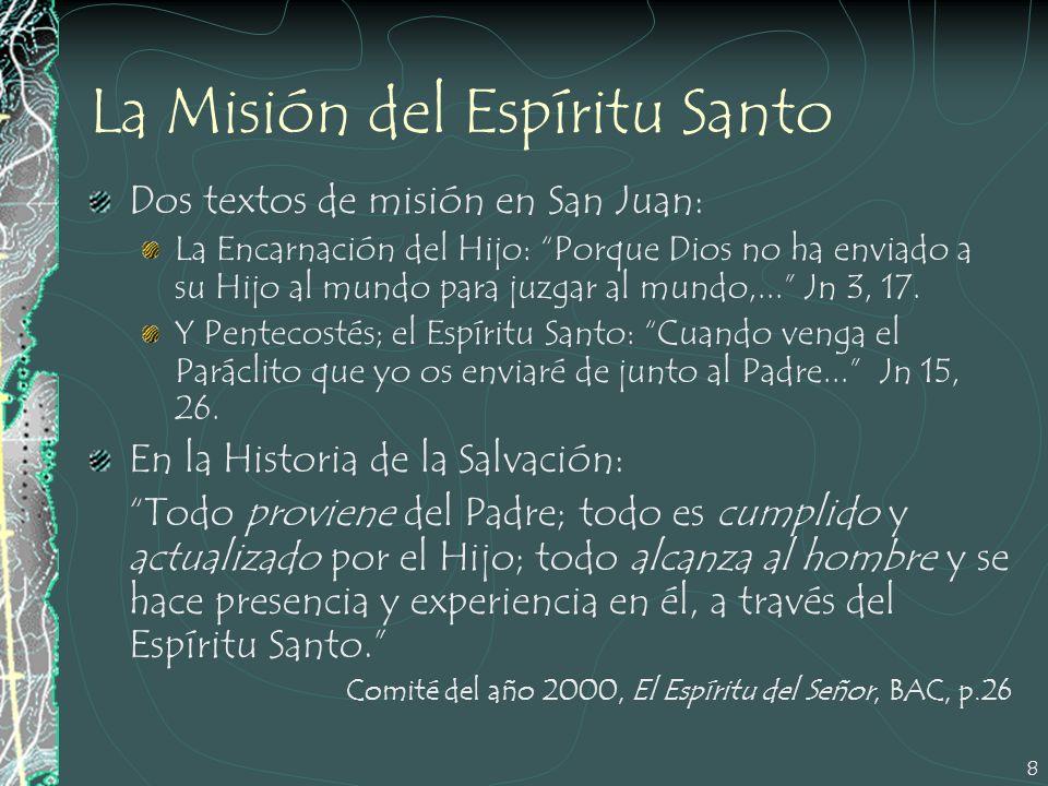 8 La Misión del Espíritu Santo Dos textos de misión en San Juan: La Encarnación del Hijo: Porque Dios no ha enviado a su Hijo al mundo para juzgar al