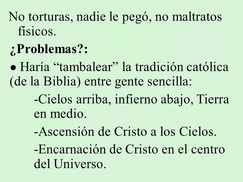 1633: Acusado de desobediencia al Decreto de 1616... Al NO HABER PRUEBAS: No difundir esas ideas contra enseñanza de 2000 años (Ptolomeo). CONDENA: Ar