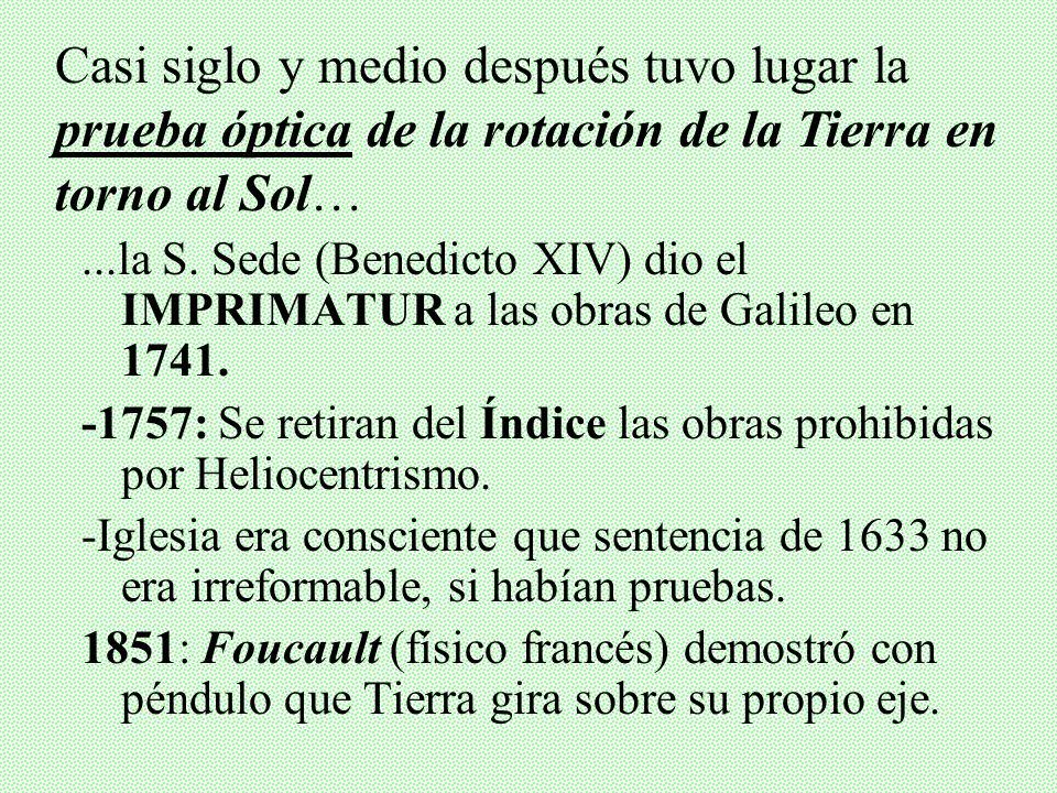 IV. EVENTOS POSTERIORES AL PROCESO Muerte de Galileo (1642): En su casa (Florencia) y cama de una fiebre que lo fue consumiendo (casi 78 años) y dentr