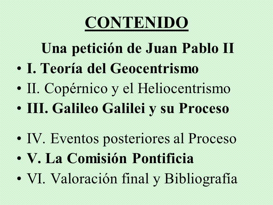 CONTENIDO Una petición de Juan Pablo II I.Teoría del Geocentrismo II.