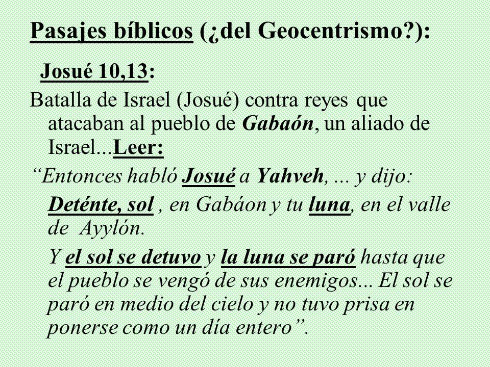 Josué 10,13: Batalla de Israel (Josué) contra reyes que atacaban al pueblo de Gabaón, un aliado de Israel...Leer: Entonces habló Josué a Yahveh,...