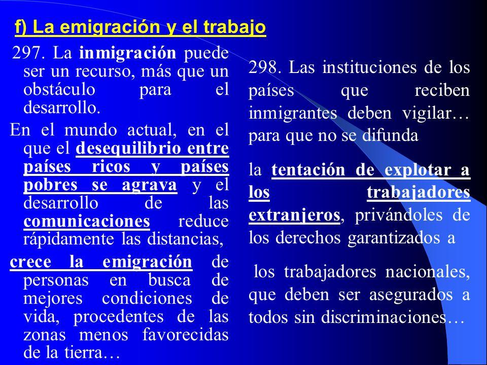 f) La emigración y el trabajo 297.