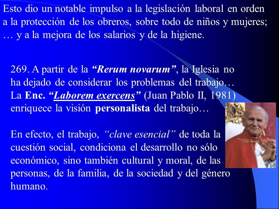268. La Rerum novarum es una apasionada defensa de la inalienable dignidad de los trabajadores, a la cual se une: La importancia del derecho de propie