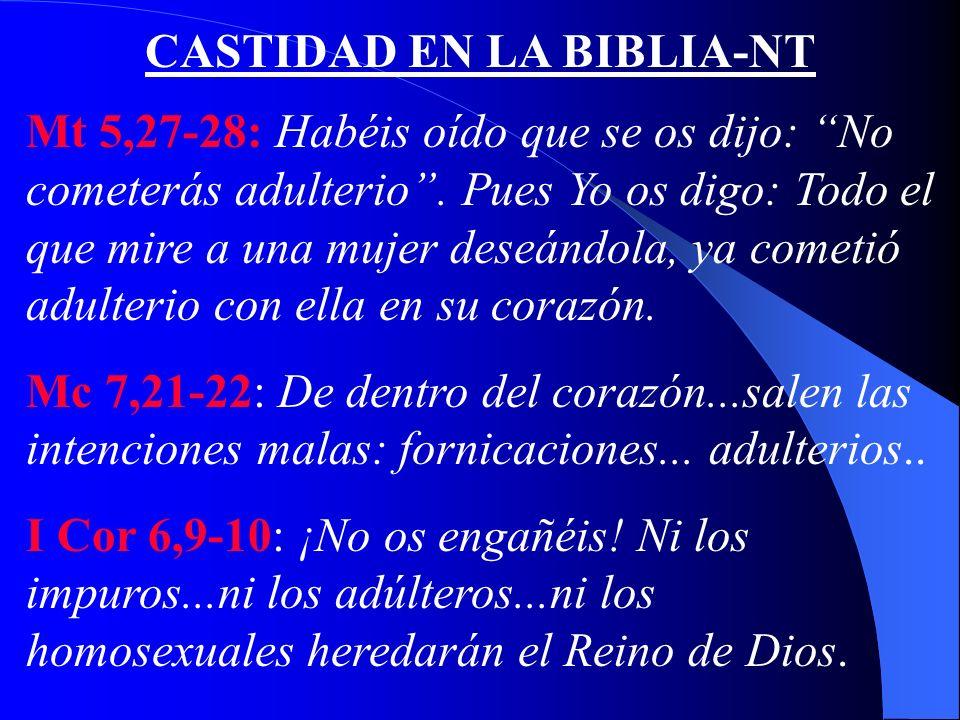 CASTIDAD EN LA BIBLIA-AT Gen 2, 24: Por eso, dejará el hombre su padre y a su madre y se unirá a su mujer y serán una sola carne (Matrimonio: Uno con