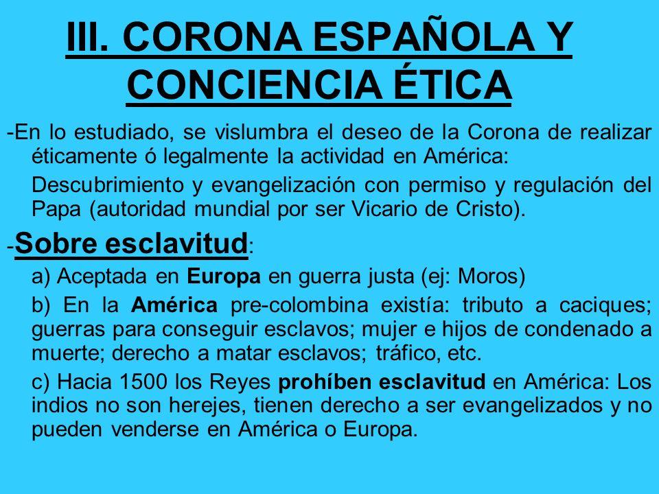 -Real Cédula de 1574: a) Derecho de Previsión: Debe pasar ante el Rey (placet): Cualquier autoridad o misionero que se envíe a América; permisos de er