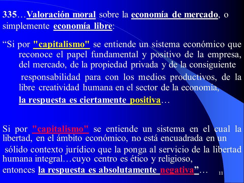 10 en términos no sólo cuantitativos, sino cualitativos: todo lo cual es moralmente correcto si está orientado al desarrollo global y solidario del ho