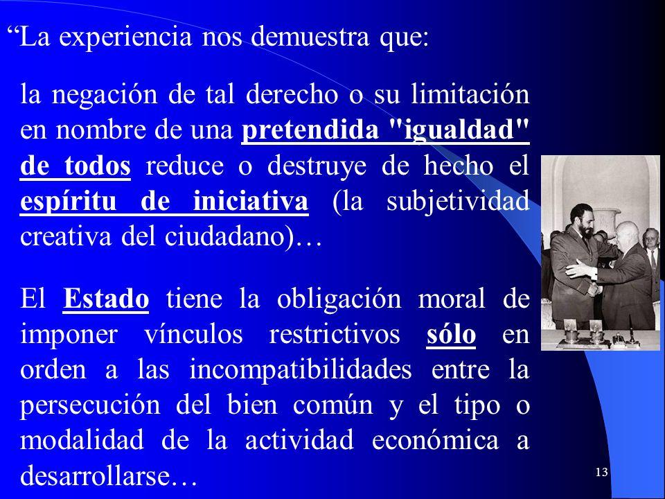 12 III. Iniciativa privada y empresa 336…La libertad de la persona en el campo económico es un valor fundamental y un derecho inalienable que hay que