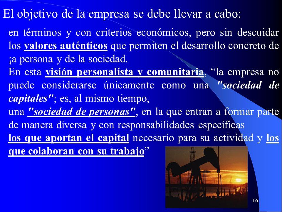 15 a) La empresa y sus fines 338. La empresa debe caracterizarse por la capacidad de servir al bien común de la sociedad mediante la producción de bie