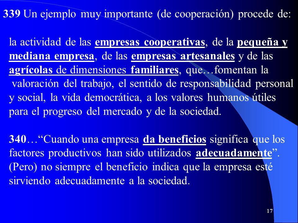 16 El objetivo de la empresa se debe llevar a cabo: en términos y con criterios económicos, pero sin descuidar los valores auténticos que permiten el