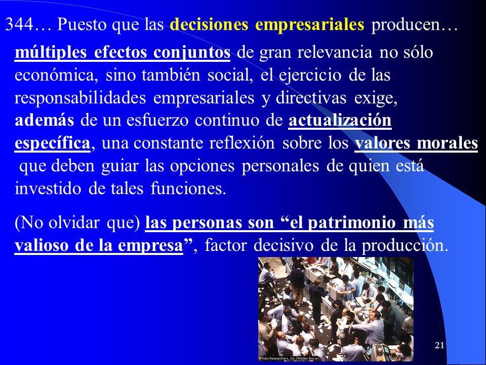 20 b) El papel del empresario y del dirigente de empresa 343. (Deben aunar el esfuerzo de todos), buscar juntos las soluciones más adecuadas para resp
