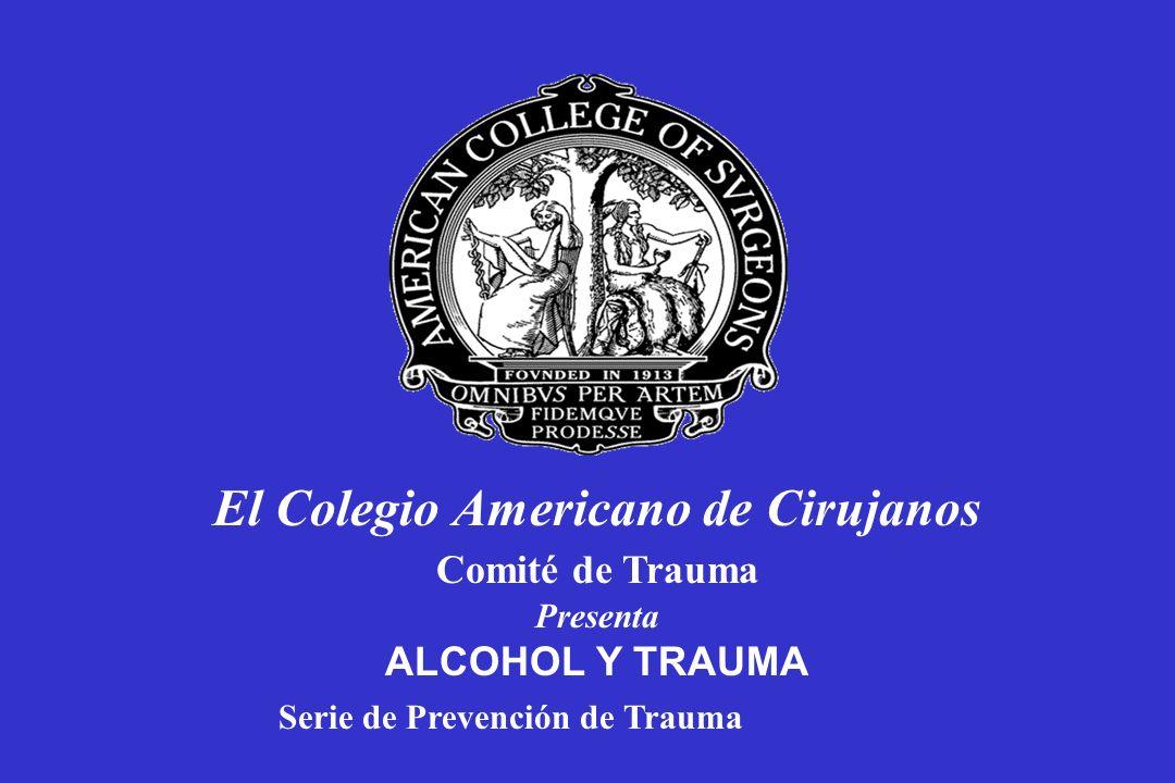 El Colegio Americano de Cirujanos Comité de Trauma Presenta ALCOHOL Y TRAUMA Serie de Prevención de Trauma