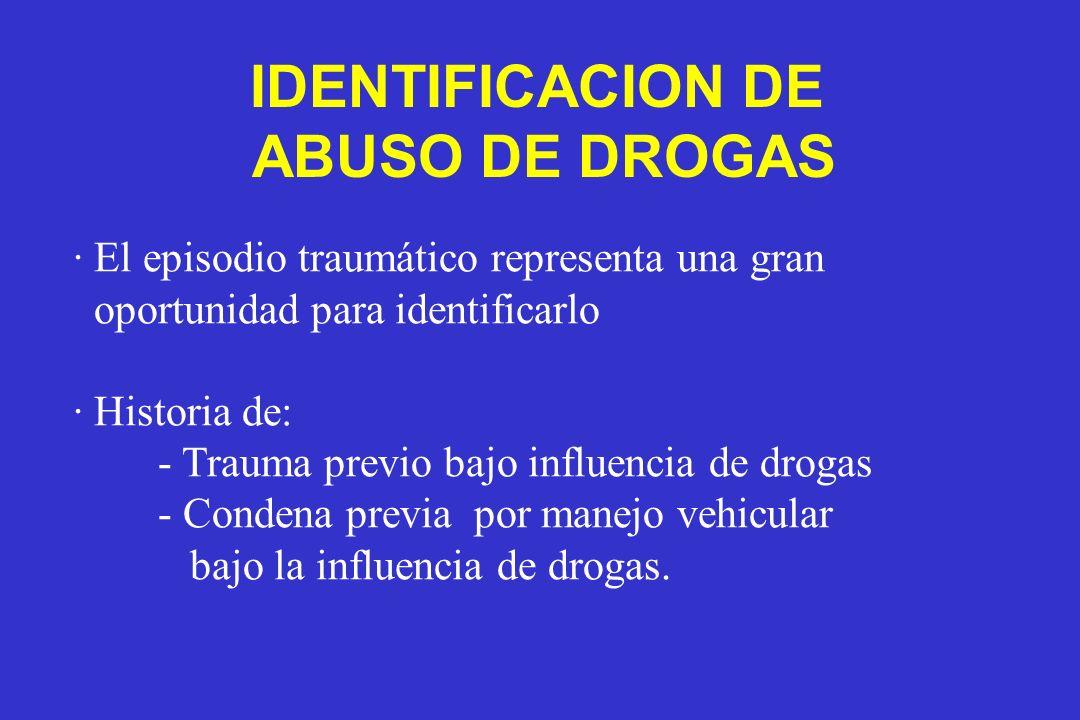 · El episodio traumático representa una gran oportunidad para identificarlo · Historia de: - Trauma previo bajo influencia de drogas - Condena previa