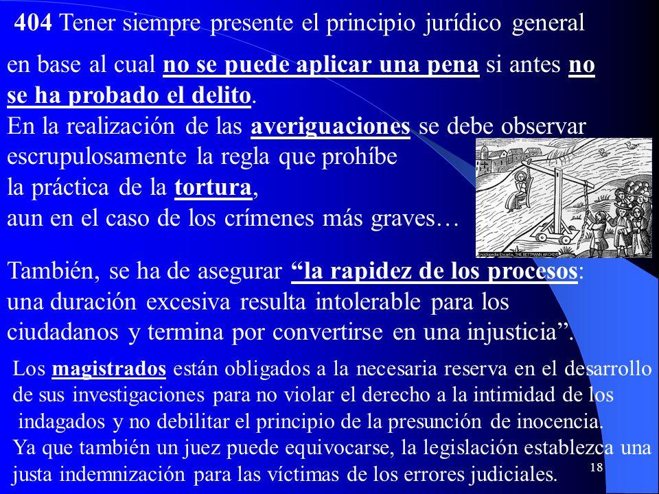 17 e) Infligir las penas 402. Para tutelar el Bien común, la autoridad legítima tiene derecho y deber de establecer penas proporcionadas a la gravedad