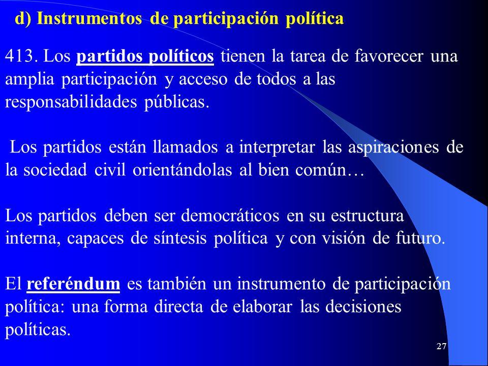 26 pues traiciona los principios de la moral y las normas de la justicia social; compromete el correcto funcionamiento del Estado, influyendo negativa