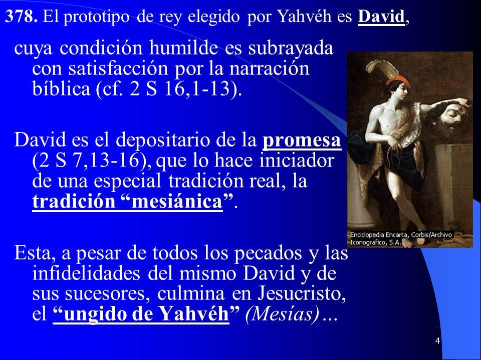 3 I. Aspectos bíblicos a) El señorío de Dios 377. El pueblo de Israel, inicialmente, no tiene rey, como los otros pueblos, porque reconoce solo el señ