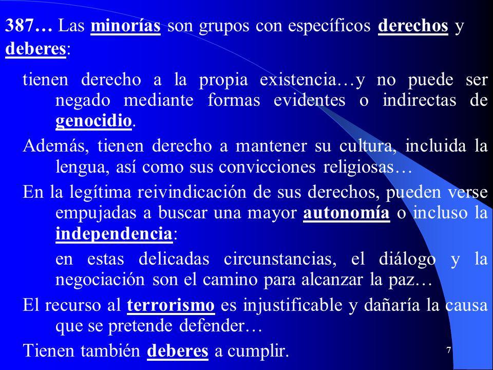 6 II. Fundamento y fin de la comunidad política a) Comunidad política, persona humana y pueblo 384-386. La persona humana es el fundamento y el fin de