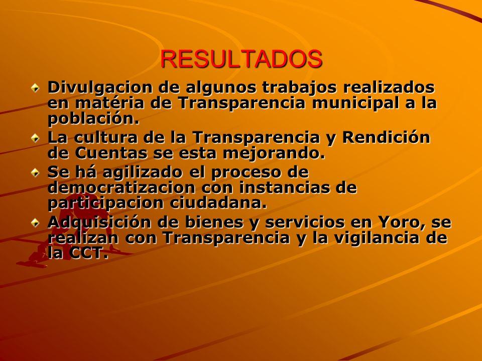 RESULTADOS Divulgacion de algunos trabajos realizados en matéria de Transparencia municipal a la población.
