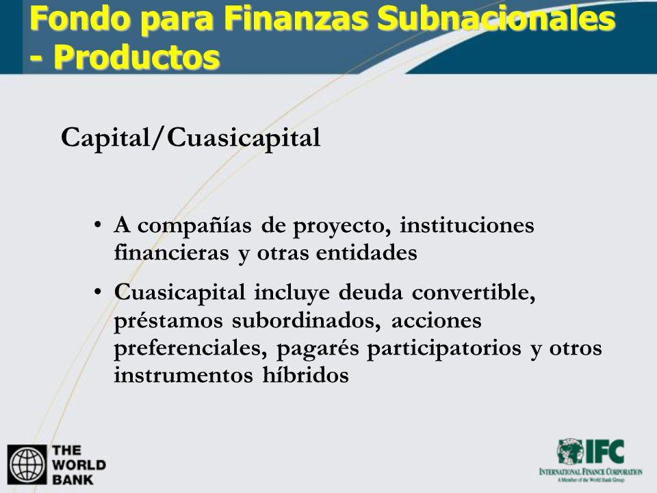 Fondo para Finanzas Subnacionales - Criterios de Inversión Entorno Favorable Grado de descentralización en el país Grado de control municipal/ estadal Marco Regulatorio Posibilidad de financiamiento en moneda local
