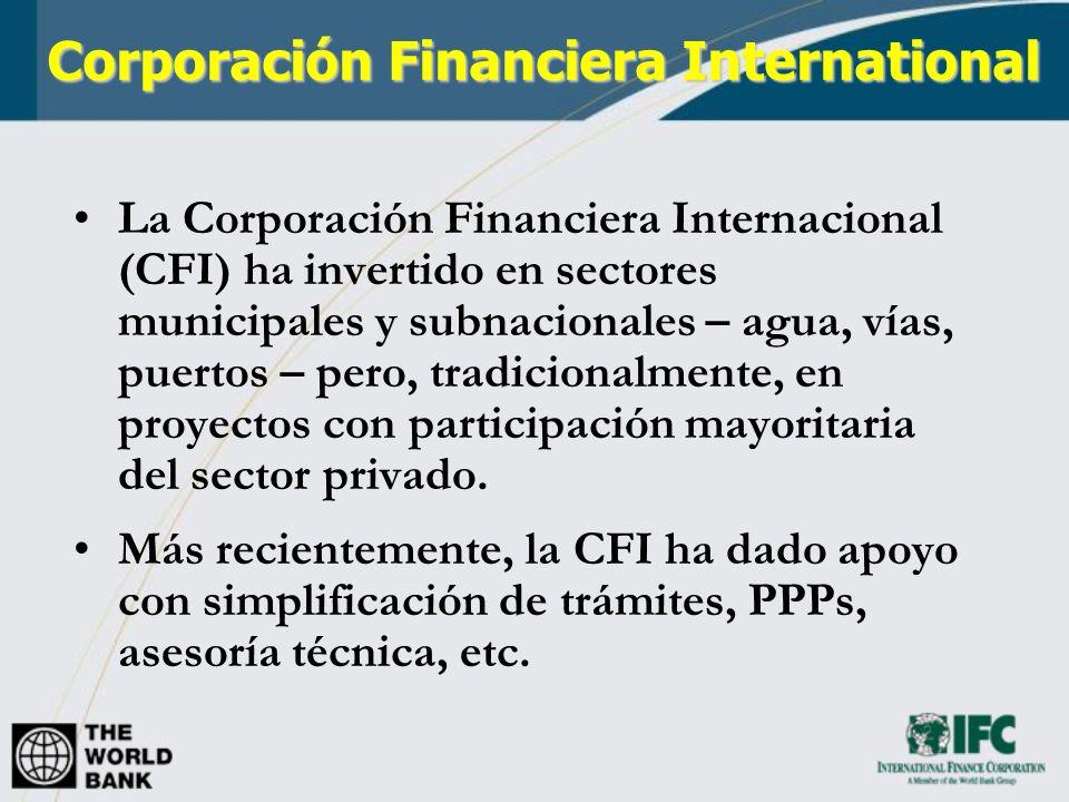 La Corporación Financiera Internacional (CFI) ha invertido en sectores municipales y subnacionales – agua, vías, puertos – pero, tradicionalmente, en