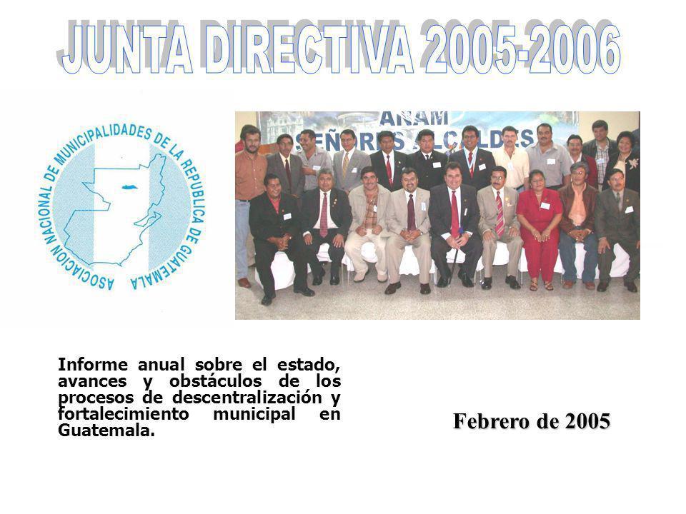 Informe anual sobre el estado, avances y obstáculos de los procesos de descentralización y fortalecimiento municipal en Guatemala. Febrero de 2005