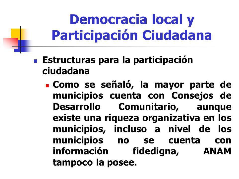 Estructuras para la participación ciudadana Como se señaló, la mayor parte de municipios cuenta con Consejos de Desarrollo Comunitario, aunque existe
