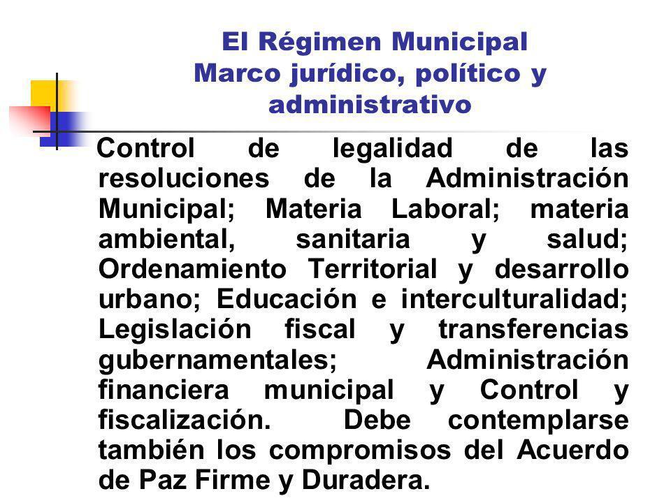 Control de legalidad de las resoluciones de la Administración Municipal; Materia Laboral; materia ambiental, sanitaria y salud; Ordenamiento Territori