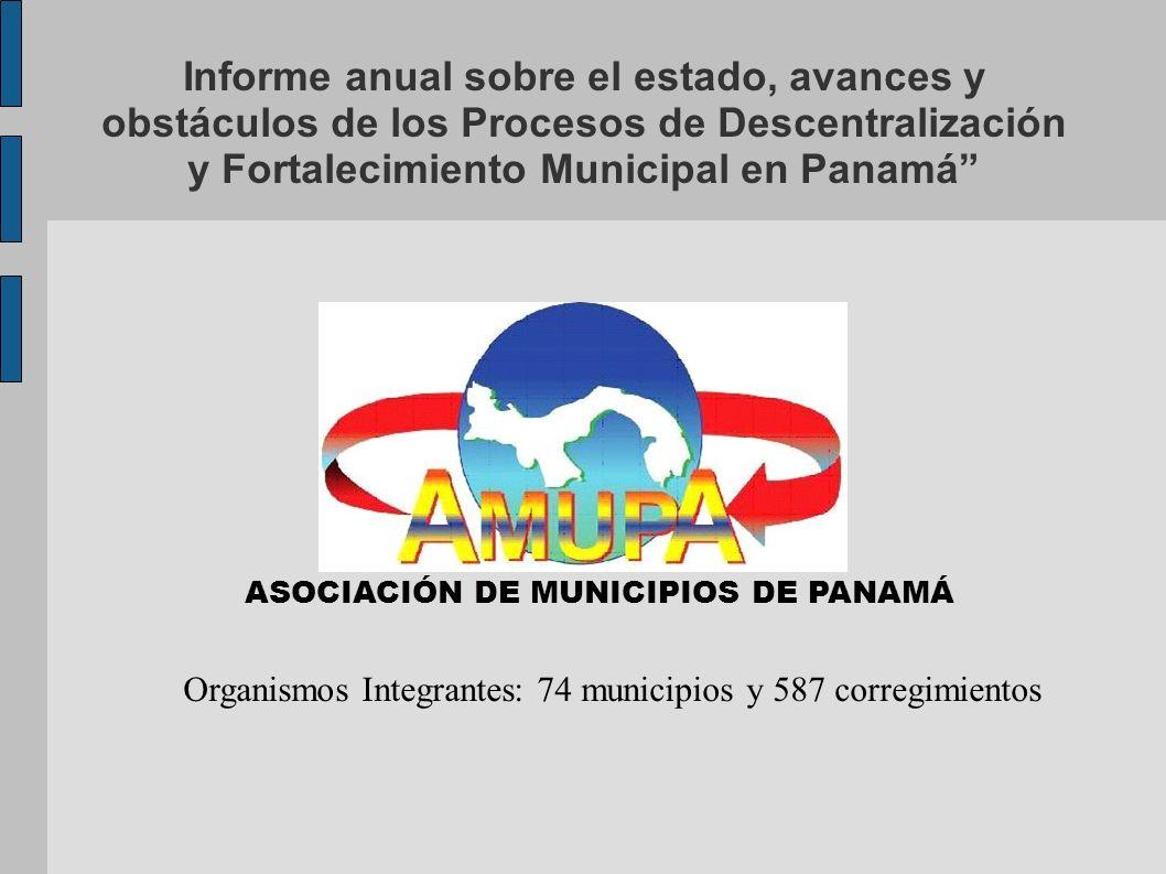 Informe anual sobre el estado, avances y obstáculos de los Procesos de Descentralización y Fortalecimiento Municipal en Panamá ASOCIACIÓN DE MUNICIPIO