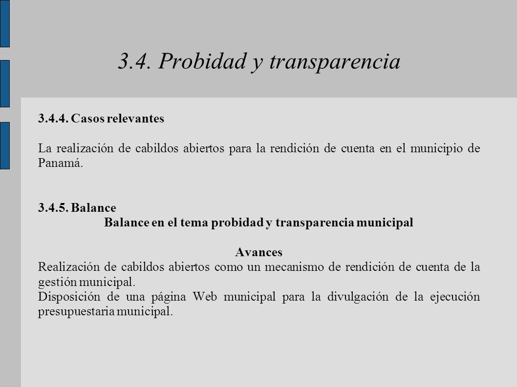 3.4. Probidad y transparencia 3.4.4. Casos relevantes La realización de cabildos abiertos para la rendición de cuenta en el municipio de Panamá. 3.4.5