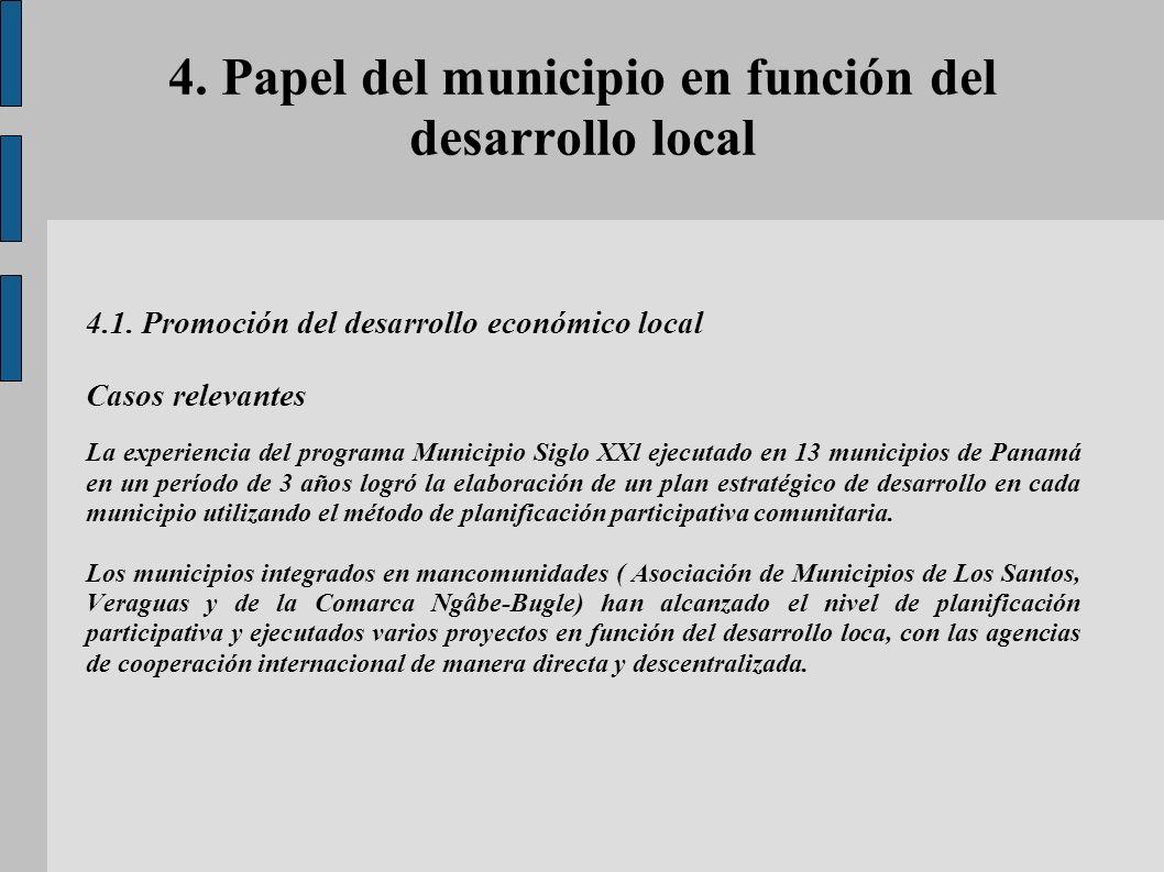 4. Papel del municipio en función del desarrollo local 4.1. Promoción del desarrollo económico local Casos relevantes La experiencia del programa Muni