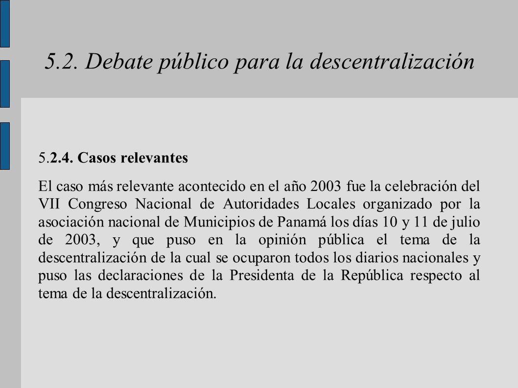 5.2. Debate público para la descentralización 5.2.4. Casos relevantes El caso más relevante acontecido en el año 2003 fue la celebración del VII Congr