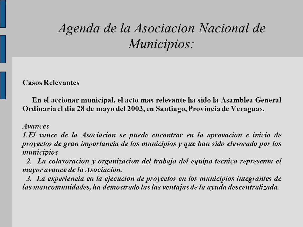 Agenda de la Asociacion Nacional de Municipios: Casos Relevantes En el accionar municipal, el acto mas relevante ha sido la Asamblea General Ordinaria