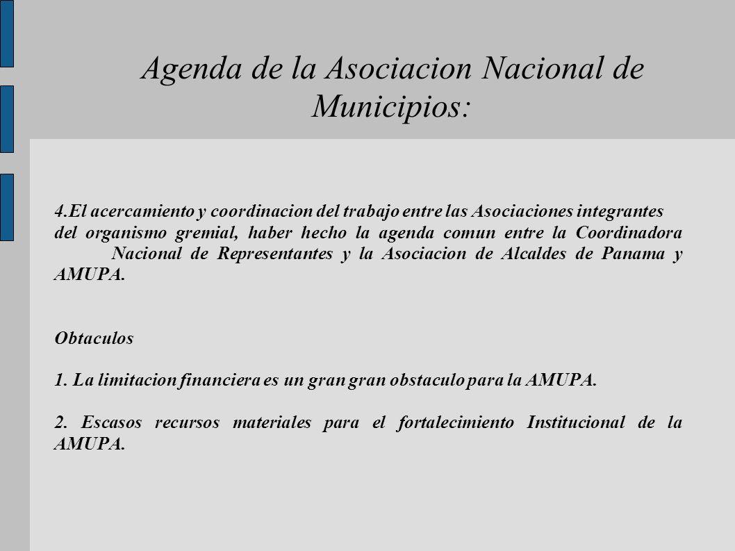 Agenda de la Asociacion Nacional de Municipios: 4.El acercamiento y coordinacion del trabajo entre las Asociaciones integrantes del organismo gremial,