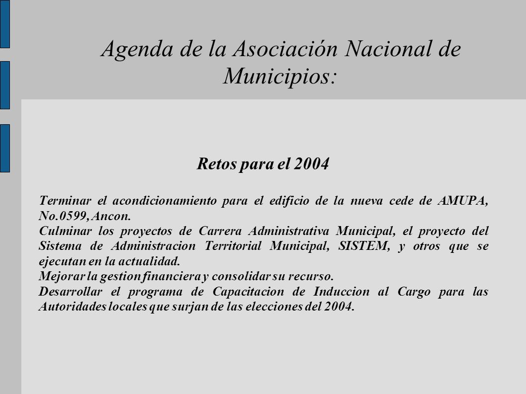 Agenda de la Asociación Nacional de Municipios: Retos para el 2004 Terminar el acondicionamiento para el edificio de la nueva cede de AMUPA, No.0599,