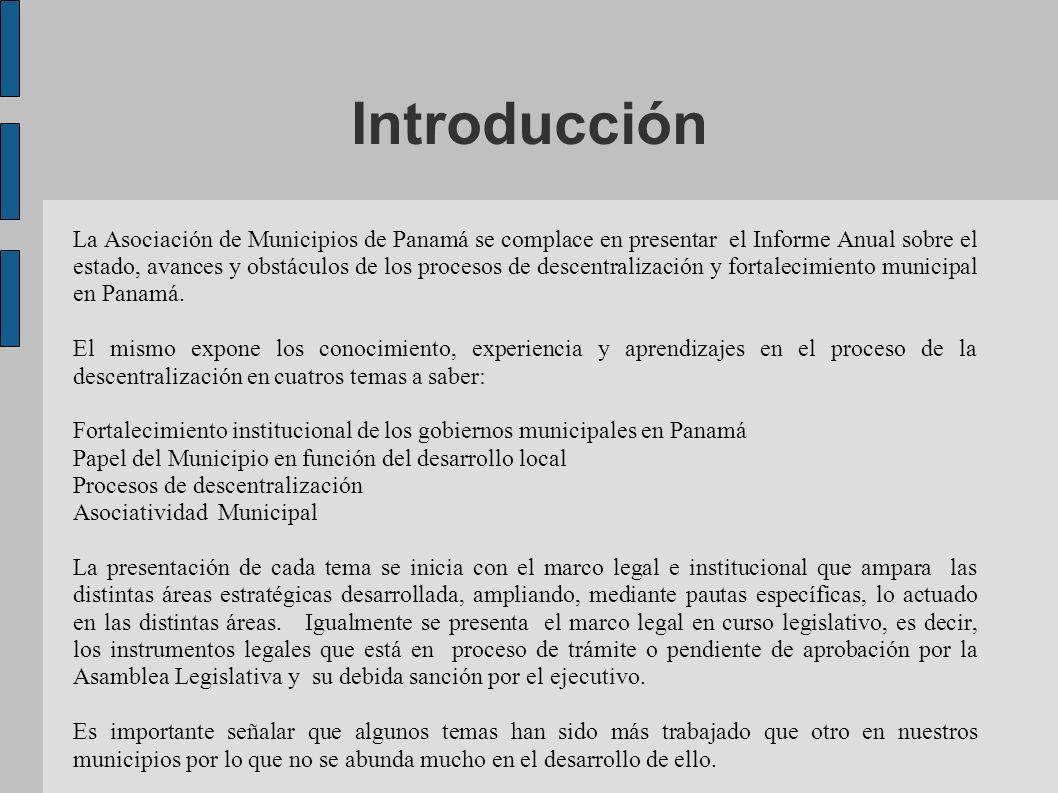 Introducción La Asociación de Municipios de Panamá se complace en presentar el Informe Anual sobre el estado, avances y obstáculos de los procesos de