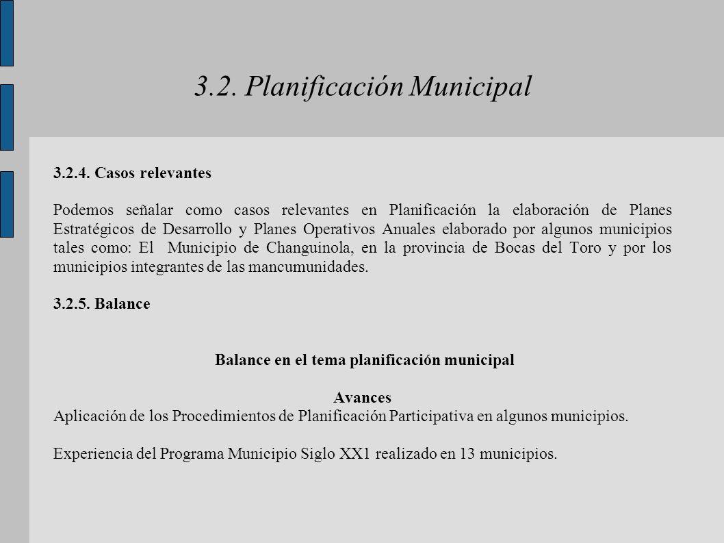 3.2. Planificación Municipal 3.2.4. Casos relevantes Podemos señalar como casos relevantes en Planificación la elaboración de Planes Estratégicos de D