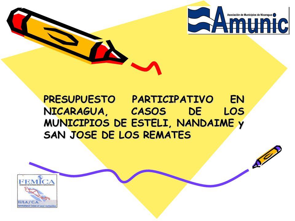 PRESUPUESTO PARTICIPATIVO EN NICARAGUA, CASOS DE LOS MUNICIPIOS DE ESTELI, NANDAIME y SAN JOSE DE LOS REMATES