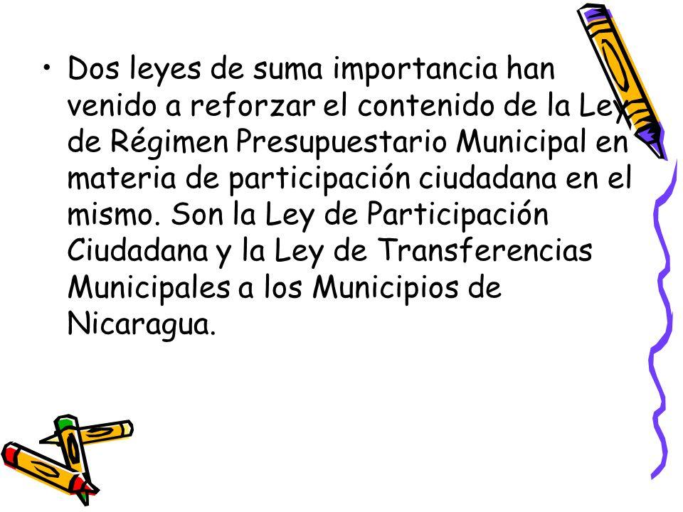 Dos leyes de suma importancia han venido a reforzar el contenido de la Ley de Régimen Presupuestario Municipal en materia de participación ciudadana e