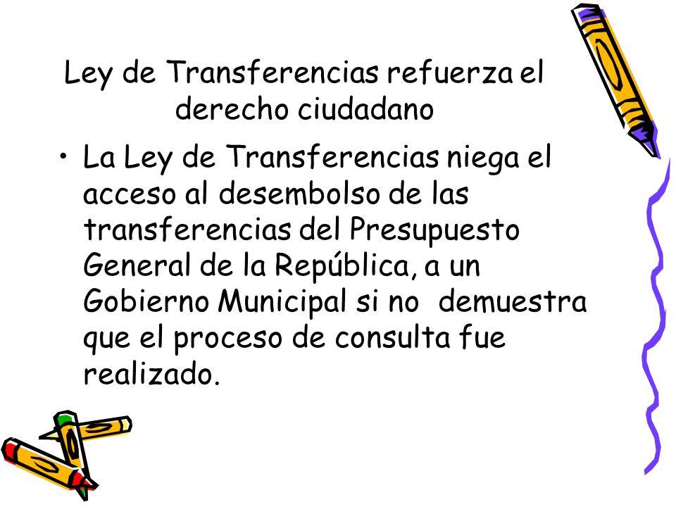 Ley de Transferencias refuerza el derecho ciudadano La Ley de Transferencias niega el acceso al desembolso de las transferencias del Presupuesto Gener