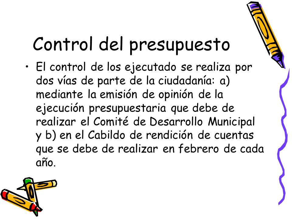 Control del presupuesto El control de los ejecutado se realiza por dos vías de parte de la ciudadanía: a) mediante la emisión de opinión de la ejecuci