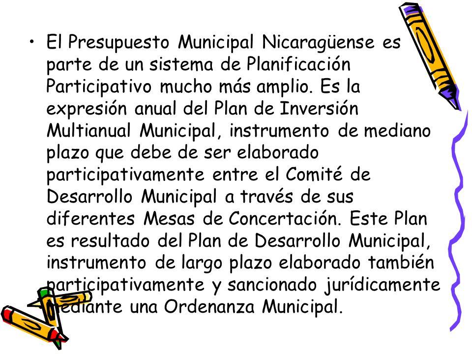 El Presupuesto Municipal Nicaragüense es parte de un sistema de Planificación Participativo mucho más amplio. Es la expresión anual del Plan de Invers