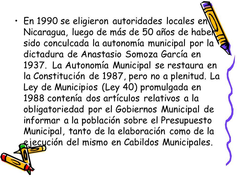 En 1990 se eligieron autoridades locales en Nicaragua, luego de más de 50 años de haber sido conculcada la autonomía municipal por la dictadura de Ana